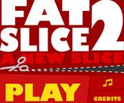 Fatslice 2